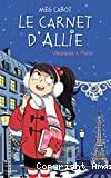 Le carnet d'Allie. Vacances à Paris